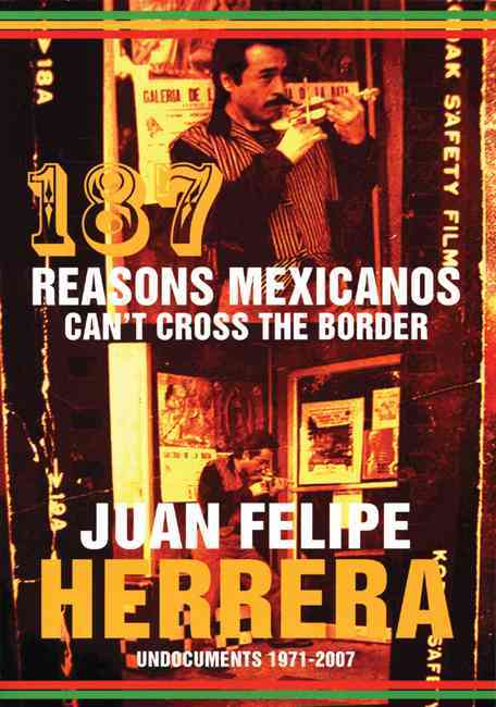 187 Reasons Mexicanos Can't Cross the Border By Herrera, Juan Felipe